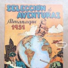 Tebeos: SELECCIÓN DE AVENTURAS - ALMANAQUE 1951 - REEDICIÓN. Lote 257677300