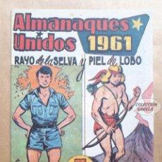 Tebeos: ALMANAQUES UNIDOS 1961 - RAYO DE LA SELVA Y PIEL DE LOBO - REEDICIÓN. Lote 257681435