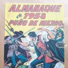 Tebeos: PUÑO DE HIERRO - ALMANAQUE 1958 - REEDICIÓN. Lote 257681685