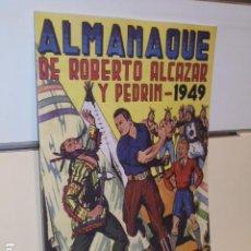Giornalini: ALMANAQUE ROBERTO ALCAZAR Y PEDRIN AÑO 1949 - REEDICION. Lote 276389788