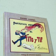 Tebeos: FANTÁSTICAS AVENTURAS DE TITO Y TIF. JOAQUÍN XAUDARÓ. TEBEOS DE ORO Nº 1. AGOTADO EN EDITORIAL. Lote 109377403
