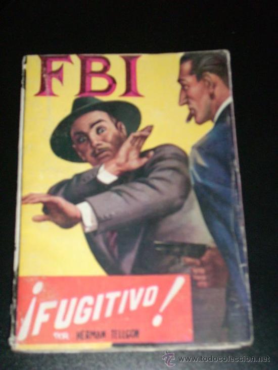 FUGITIVO, POR HERMAN TELLGON - FBI - ROLLAN - ESPAÑA - Nº 216 - 1954 (Tebeos y Comics - Rollán - FBI)