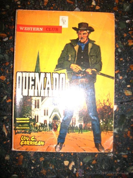 QUEMADO, POR LOU C. CARRIGAN - WESTERN CLUB - Nº 1 - ROLLAN - ESPAÑA - PRIMERA EDICIÓN - 1964 (Tebeos y Comics - Rollán - Otros)