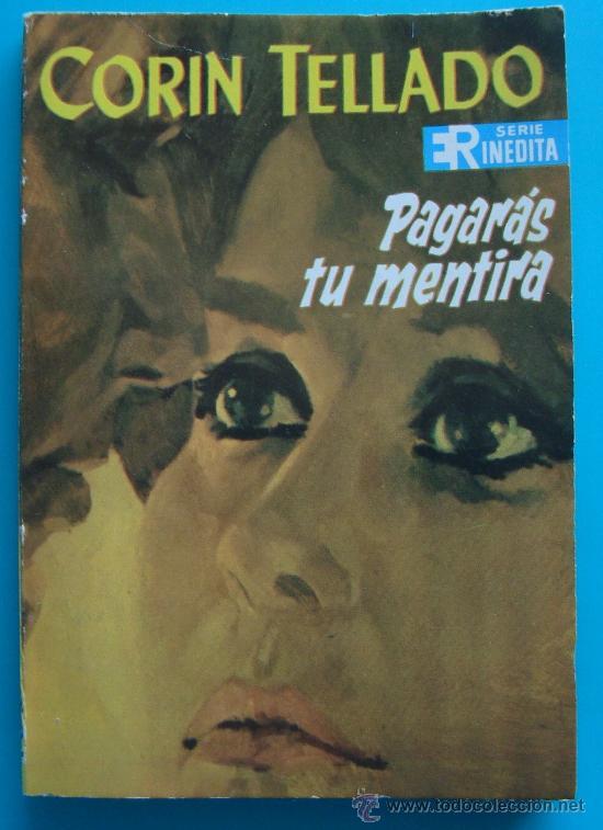 NOVELA DE CORIN TELLADO, SERIE INEDITA 1968, Nº 115, EDITORIAL ROLLAN, S. A. - PAGARAS TU MENTIRA (Tebeos y Comics - Rollán - Otros)