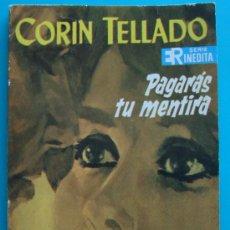 Tebeos: NOVELA DE CORIN TELLADO, SERIE INEDITA 1968, Nº 115, EDITORIAL ROLLAN, S. A. - PAGARAS TU MENTIRA. Lote 35928648