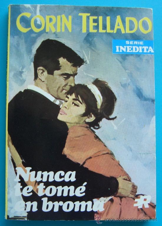 NOVELA DE CORIN TELLADO, SERIE INEDITA 1969, Nº 166 EDITORIAL ROLLAN, S. A. - NUNCA TE TOME EN BROMA (Tebeos y Comics - Rollán - Otros)