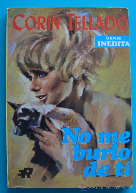 NOVELAS DE CORIN TELLADO PRIMERA EDISION 1969, Nº 170, EDITORIAL ROLLAN, S. A. - NO ME BURLO DE TI (Tebeos y Comics - Rollán - Otros)
