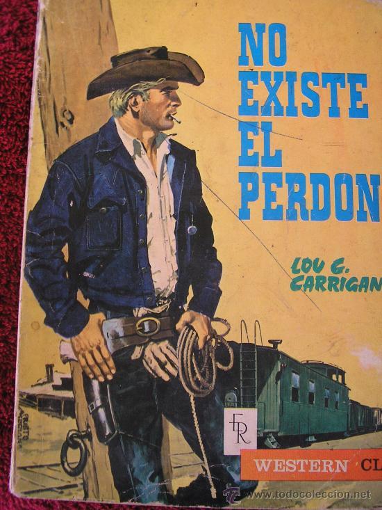 NO EXISTE EL PRDON, POR LOU. C. CARRIGAN - COLECCIÓN WESTERN CLUB Nº 5 - ROLLAN - ESPAÑA - 1964 (Tebeos y Comics - Rollán - Otros)