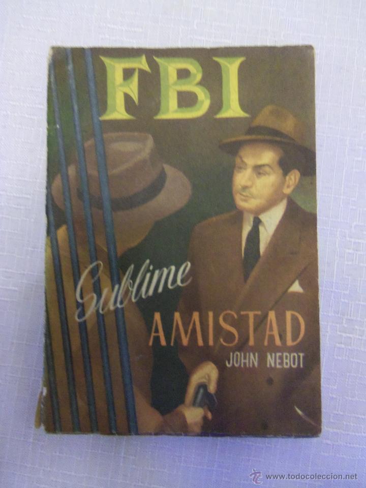 SUBLIME AMISTAD, POR JOHN NEBOT - Nº 181 - ESPAÑA - AÑO 1953 - RARO EJEMPLAR! (Tebeos y Comics - Rollán - FBI)