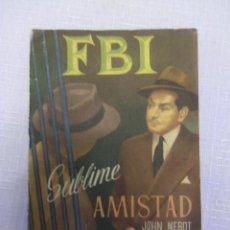 Tebeos: SUBLIME AMISTAD, POR JOHN NEBOT - Nº 181 - ESPAÑA - AÑO 1953 - RARO EJEMPLAR!. Lote 47749575