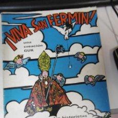 Tebeos: GRUPO GUK: ¡VIVA SAN FERMIN!. CONOZCA LAS HISTORIETAS QUE HACEMOS EN PAMPLONA. Lote 96799763