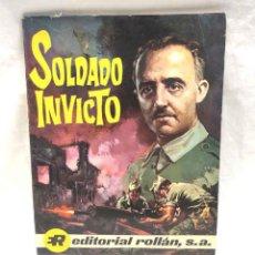 Tebeos: SOLDADO INVICTO BIOGRAFIA FRANCISCO FRANCO EDITORIAL ROLLAN AÑO 1969. Lote 166573750