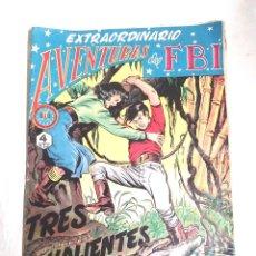 Tebeos: AVENTURAS DEL FBI EXTRAORDINARIO Nº 4 TRES VALIENTES, ORIGINAL COMPLETO. Lote 261996675