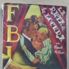 Tebeos: LA RUTA DE LA LOCURA. FRANK MCFAIR. COLECCION FBI, Nº 8. EDITORIAL ROLLAN. Lote 266394503