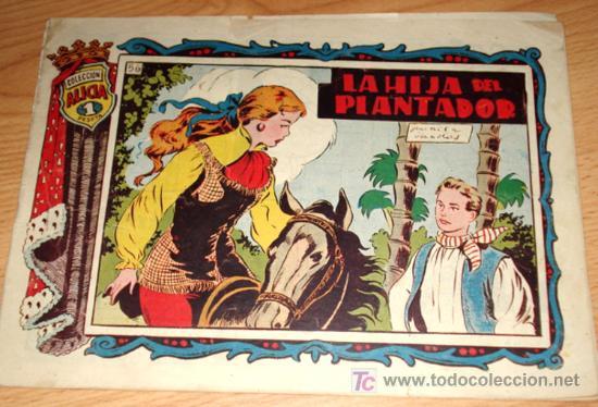 COLECCIÓN ALICIA - Nº. 56 - LA HIJA DEL PLANTADOR - EDC. TORAY (Tebeos y Comics - Toray - Alicia)