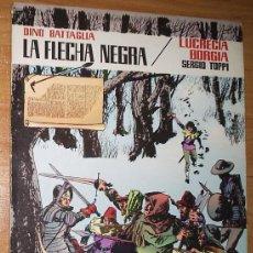 Tebeos: LA FLECHA NEGRA: LUCRECIA BORGIA _DINO BATTAGLIA Y SERGIO TOPPI / EDITORIAL VALENCIANA. Lote 10594492