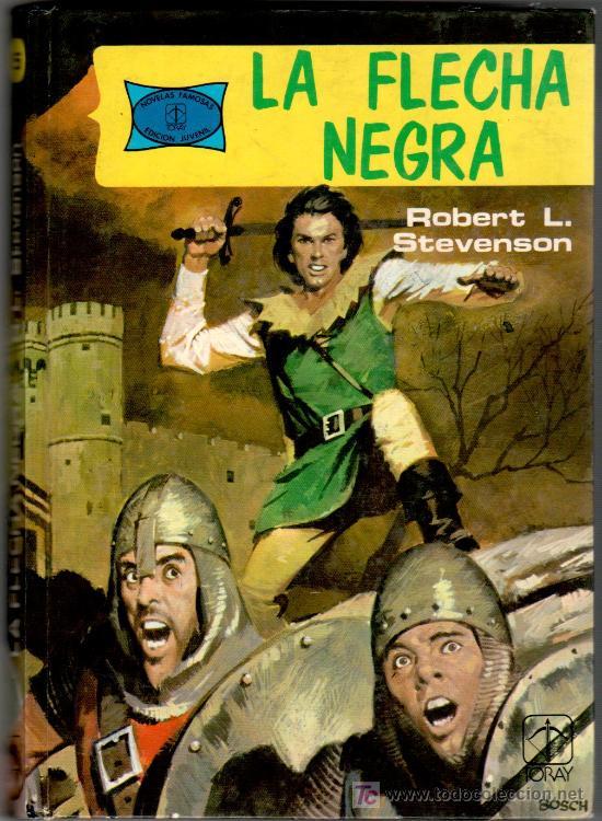 NOVELAS FAMOSAS Nº 5, LA FLECHA NEGRA, 200 PGS, UNAS 70 EN VIÑETAS, VER IMAGENES (Tebeos y Comics - Toray - Flecha Negra)