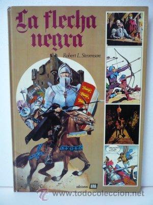 LIBRO LA FLECHA NEGRA. ROBERT L STEVENSON. EDICIONES AFHA. TAPA DURA. AÑO 1980. (Tebeos y Comics - Toray - Flecha Negra)