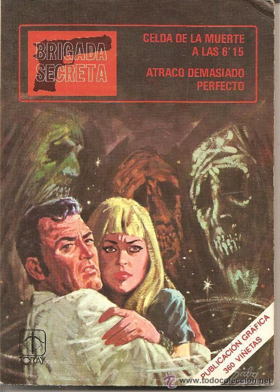 BRIGADA SECRETA Nº 7 EDICIONES TORAY - CELDA DE LA MUERTE A LAS 6:15/ ATRACO DEMASIADO PERFECTO (Tebeos y Comics - Toray - Brigada Secreta)