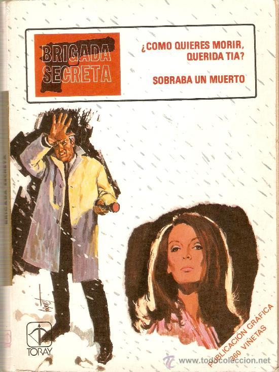 BRIGADA SECRETA - Nº 8 - ¿CÓMO QUIERES MORIR, QUERIDA TIA? - EDT. TORAY - 1982 (Tebeos y Comics - Toray - Brigada Secreta)