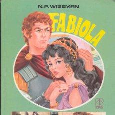 Tebeos: FABIOLA POR N,P. WISEMAN - EDICIONES TORAY1983. Lote 29696823
