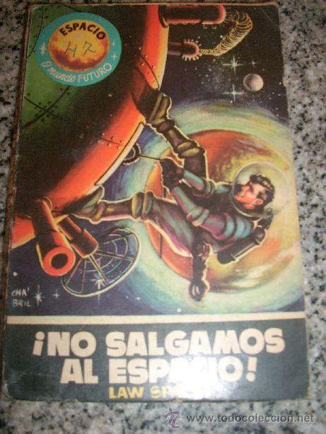 NO SALGAMOS AL ESPACIO!, POR LAW SPACE - TORAY - Nº 47- ESPACIO/ ELMUNDO FUTURO - 1957 (Tebeos y Comics - Toray - Mundo Futuro)