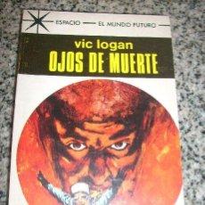 Tebeos: OJOS DE MUERTE, POR VIC LOGAN - TORAY - COLECCIÓN ESPACIO - EL MUNDO FUTURO Nº 455 - ESPAÑA - 1969. Lote 32099863