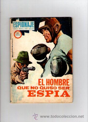 ESPIONAJE Nº 62 **EL HOMBRE QUE NO QUISO SER ESPIA** TORAY (Tebeos y Comics - Toray - Espionaje)