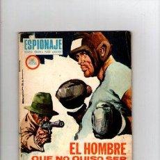 Tebeos: ESPIONAJE Nº 62 **EL HOMBRE QUE NO QUISO SER ESPIA** TORAY. Lote 33071097