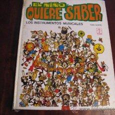 Tebeos: EL NIÑO QUIERE SABER.- LOS INSTRUMENTOS MUSICALES.- TONI GOFFE. Lote 36527005