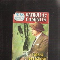 Tebeos: T.V. NOVELAS GRAFICAS 1 PATRULLA DE CAMINOS. Lote 36813581