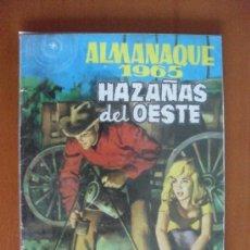 Tebeos: HAZAÑAS DEL OESTE *** ALMANAQUE PARA 1965 *** TORAY. Lote 38757294
