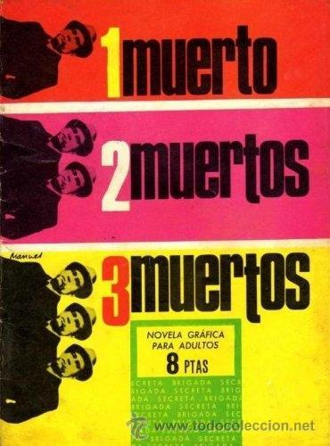 BRIGADA SECRETA 1 MUERTO, 2 MUERTOS, TRES MUERTOS (Tebeos y Comics - Toray - Brigada Secreta)