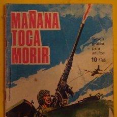 Tebeos: HAZAÑAS BÉLICAS - MAÑANA TOCA MORIR NO.133 AÑO 1966. Lote 39901097