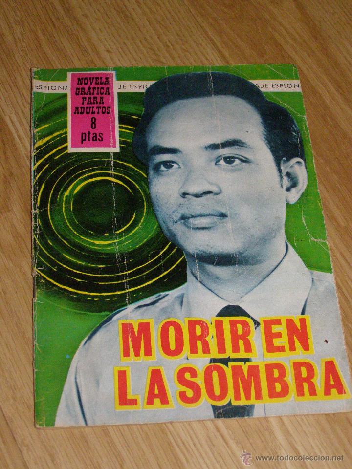 ESPIONAJE Nº 34 - MORIR EN LA SOMBRA - 8 PTS. - AÑO 1966 - NOVELA GRÁFICA ADULTOS. (Tebeos y Comics - Toray - Espionaje)