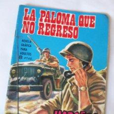 Tebeos: LA PALOMA QUE NO REGRESO TORAY - HAZAÑAS BELICAS - 1965 - MUY BUEN ESTADO. Lote 42889354