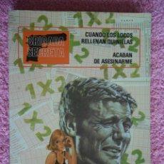 Tebeos: BRIGADA SECRETA 4 EDICIONES TORAY 1982 CUANDO LOS LOCOS RELLENAN QUINIELAS ACABAN DE ASESINARME. Lote 45187689