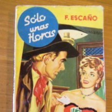 Tebeos: COLECCION SALOME Nº 5 - SOLO UNAS HORAS, POR F. ESCAÑO - 1956 - ESPAÑA - RARO!. Lote 47478968