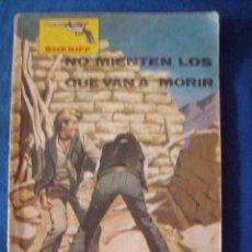 Tebeos: NO MIENTEN LOS QUE VAN A MORIR COLECCION SHERIFF DE EDITORIAL VILMAR. Lote 51217927