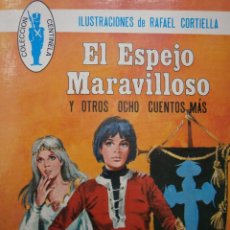 Tebeos: EL ESPEJO MARAVILLOSO Y OTROS OCHO CUENTOS MAS EUGENIO SOTILLOS RAFAEL CORTIELLA TORAY 1976. Lote 52761408