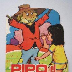 Tebeos: CUENTO TROQUELADO - PIPO EL ESPANTAPAJAROS - EDICIONES TORAY - AÑO 1968.. Lote 52893719