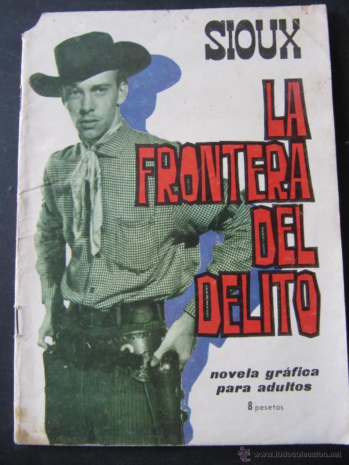 SIOUX. LA FRONTERA DEL DELITO. EDICIONES TORAY. S. DULCET. J. DUARTE (Tebeos y Comics - Toray - Sioux)