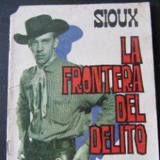 Tebeos: SIOUX. LA FRONTERA DEL DELITO. EDICIONES TORAY. S. DULCET. J. DUARTE. Lote 53786308