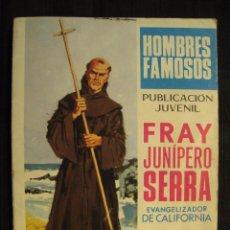 Tebeos: HOMBRES FAMOSOS - FRAY JUNIPERO SERRA - Nº 8 - EDICIONES TORAY.. Lote 187593100