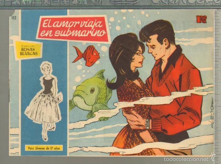 TEBEOS-COMICS GOYO - ROSAS BLANCAS - Nº 152 - TORAY 1958 - MUY DIFICIL *AA99 (Tebeos y Comics - Toray - Otros)