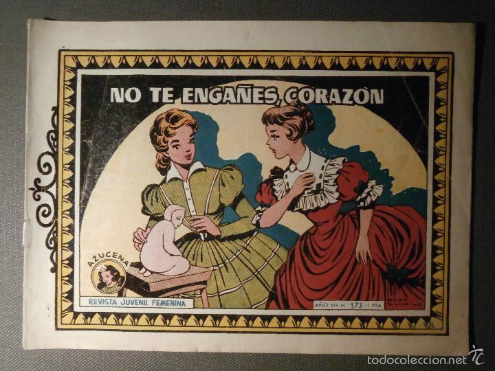 TEBEO - COMIC - COLECCION AZUCENA - NO TE ENGAÑES CORAZON - TORAY - AÑO XIV Nº 573 - (Tebeos y Comics - Toray - Azucena)
