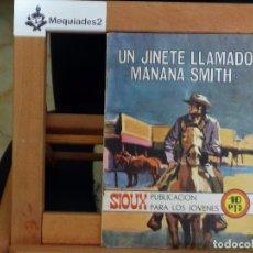 Tebeos: SIOUX Nº 177 UN JINETE LLAMADO MAÑANA SMITH (1971 MUY DIFÍCIL ). Lote 61818780
