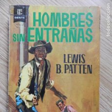 Tebeos: HOMBRES SIN ENTRAÑAS LEWIS B. PATTEN ED. TORAY OESTE 1ª ED 1965 Nº 211 BEST SELLERS DEL WESTERN PULP. Lote 78410453
