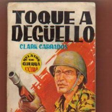 Tebeos: RELATOS DE GUERRA EXTRA Nº 3 - TOQUE A DEGUELLO -EDI. TORAY 1962 VER TODOS MIS COMICS. Lote 78482173
