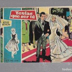 Tebeos: TEBEO. COLECCION ROSAS BLANCAS. TENIAS QUE SER TU. Nº 5. Lote 95660787